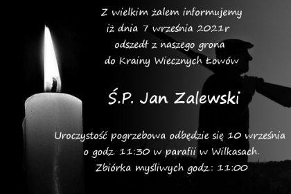 Odszedł do Krainy Wiecznych Łowów Jan Zalewski 07.09.2021
